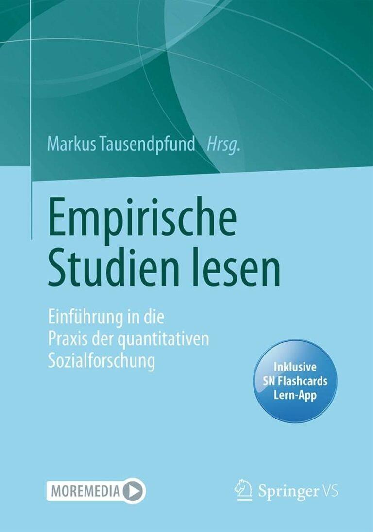 MarkusTausendpfund: Empirische Studien lesen. Einführung in die Praxis der quantitativen Sozialforschung. Springer Fachmedien Wiesbaden 2021. Print ISBN: 978-3-658-33176-4